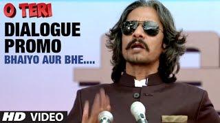 Bhaiyo Aur Bhe... - Dialogue Promo - O Teri
