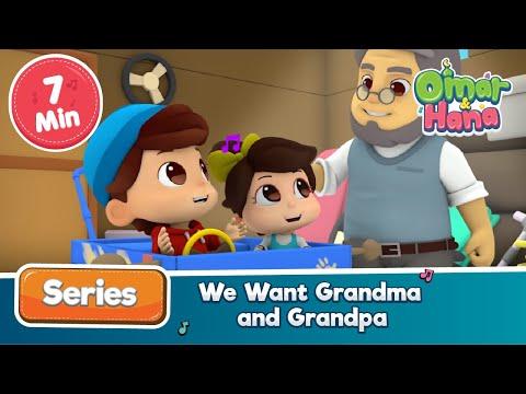 Omar & Hana | We Want Grandma & Grandpa | Islamic Cartoon