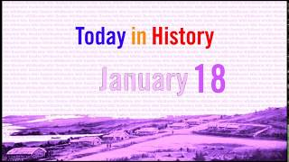 JANUARY 18 - Today in History