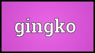 Gingko Meaning