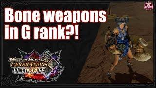 MHGU: Bone Weapons In G Rank?!