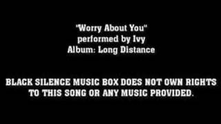Worry About You By Ivy