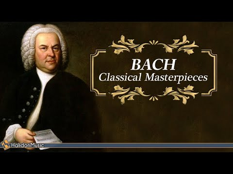Bach - Classical Masterpieces - HALIDONMUSIC