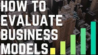 How To Evaluate Business Models