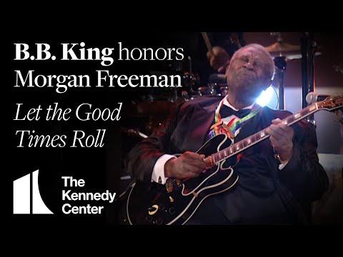 B.B. King - Let the Good Times Roll (Morgan Freeman Tribute) - 2008 Kennedy Center Honors