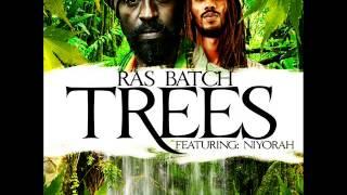 Ras Batch ft. Niyorah - Trees [Oct 2012] [I Grade Records]