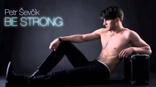 Video Petr Ševčík - Be Strong (Official)