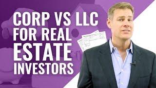 Corporation vs LLC for Real Estate Investors