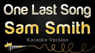 Sam Smith - One Last Song (Karaoke Version)