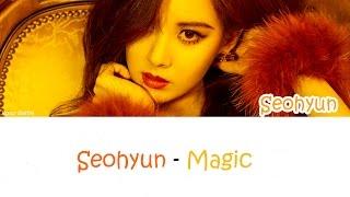 SEOHYUN (서현) - Magic lyrics [Han|Rom|Eng]