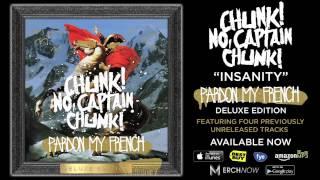 Chunk! No, Captain Chunk! - Insanity (Album Stream)