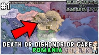 Let's Play: Hearts of Iron IV: Death or Dishonor or Cake - Unaligned Romania - Part 1