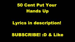 50 cent   Put Your Hands Up   New 2011   with Lyrics