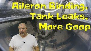 RV-10 Wings - Aileron Binding, Tank Leaks, More Goop