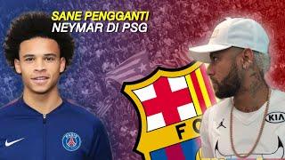 KABAR BAIK 📳 Neymar Jr Ke FC Barcelona, PSG Sudah Rela Dan Siapkan Sane Sebagai Penggantinya