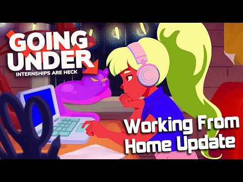 Going Under Working From Home Update Trailer