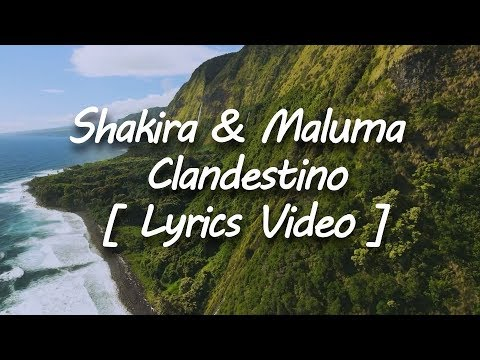 Shakira Ft Maluma - Clandestino [ Letra - Lyrics Video ]
