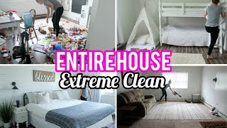 Entire House Clean | Extreme Clean With Me | Whole House Cleaning Motivation