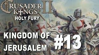 Crusader Kings II Holy Fury - Kingdom of Jerusalem #13