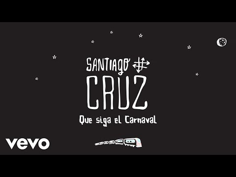 Letra Que Siga el Carnaval Santiago Cruz