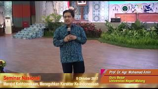 Merajut Kebhinnekaan, Meneguhkan Karakter Ke-Indonesiaan: Prof. Dr. Agr. Moh. Amin, S.Pd.,M.Si