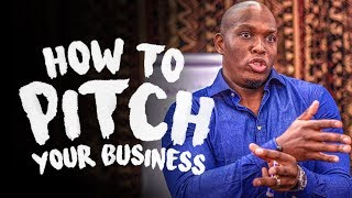 Vusi Thembekwayo   How to pitch your business