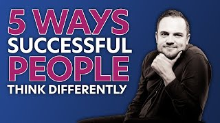 5 Ways Successful Business Owners Think Differently -  Business Tips - James Sinclair