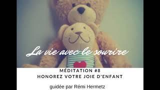 """Honorez votre joie d'enfant - Méditation """"La vie avec le sourire"""""""