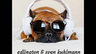 Edlington & Sven Kuhlmann - Feel Alright