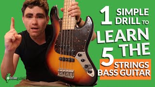 One Simple Drill To Learn The 5 String Bass Guitar