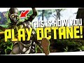 "*THIS* Is How You Play OCTANE! - Apex Legends New Character ""Octane"" Gameplay!"