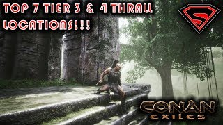 CONAN EXILES TOP 7 THRALL LOCATIONS - MY TOP 7 TIER 3  TIER 4 THRALL LOCATIONS