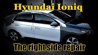 Hyundai Ioniq. The right side repair. Ремонт правой стороны.