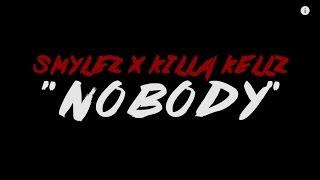 """SMYLEZ x KILLA KELLZ """"NOBODY"""" (OFFICIAL VIDEO)"""