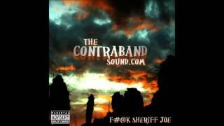 The Contraband Sound - Fuck Sheriff Joe (HD)