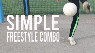 Simple freestyle football combo   Learn this simple combo