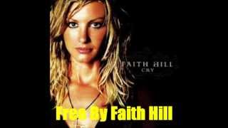 Free By Faith Hill *Lyrics in description*