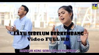 LAYU SEBELUM BERKEMBANG - Ratu Sikumbang Ft. Dafa Sikumbang (Video HD)