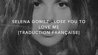 [Traduction Française] Selena Gomez - Lose You To Love Me