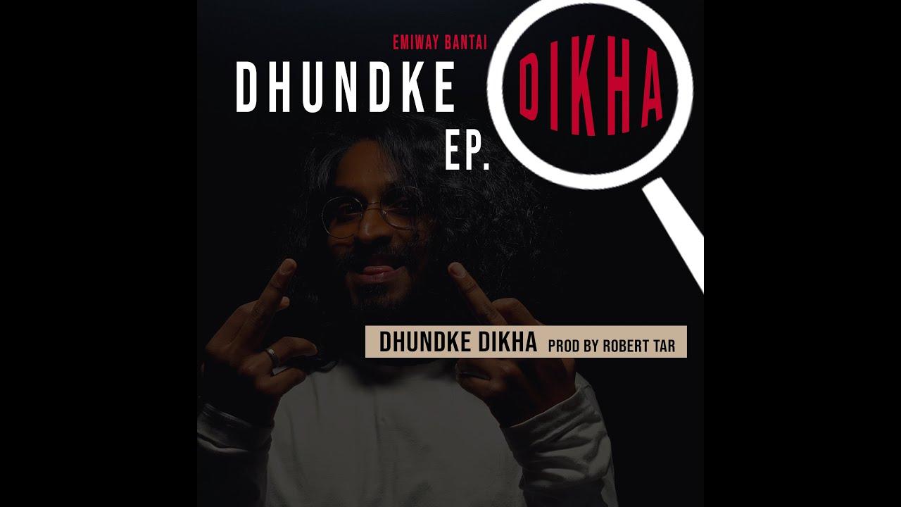 Dhundke Dikha Lyrics - Emiway Bantai | Robert Tar