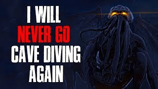 I Will Never Go Cave Diving Again Creepypasta