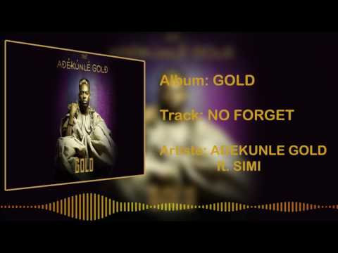 Adekunle Gold - No Forget [Official Audio] ft. SIMI