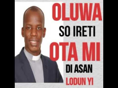 Download Adura Pataki - OLUWA SO IRETI OTA MI DI ASAN LODUN YI PT 2 HD Mp4 3GP Video and MP3