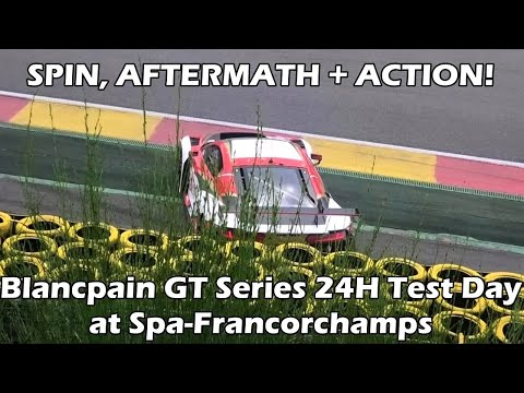 SPIN, AFTERMATH + ACTION! Blancpain GT Series at Test Day for 24 Hours of Spa-Francorchamps 2018