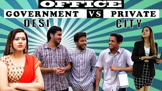 OFFICE K KISSEY | GOVERNMENT OFFICE (DESI) VS PRIVATE OFFICE (City) | RealSHIT