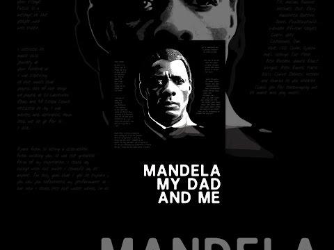 Mandela, My Dad & Me