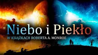 Niebo i Piekło w książkach Roberta A. Monroe