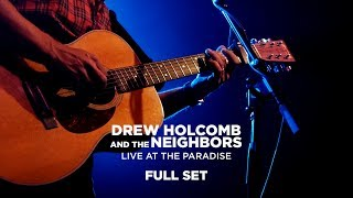 Drew Holcomb & The Neighbors – Live at The Paradise (Full Set)