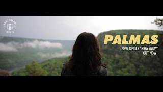 PALMAS - 'Stay Away' - OFFICIAL VIDEO