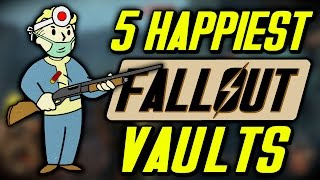 5 Happiest Fallout Vaults
